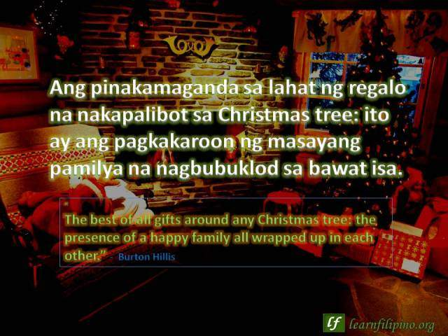 Christmas pasko for filipinos learn the culture and tagalog language christmas quote the best of all gifts around any christmas tree the presence m4hsunfo
