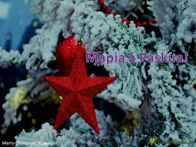 – Merry Christmas - Cagayan - Mapia a Paskua!