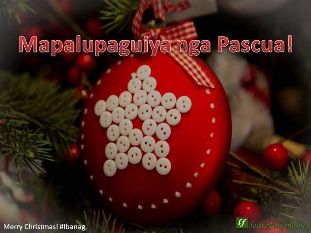 Merry Christmas - Ibanag - Mapalupaguiya nga Pascua!
