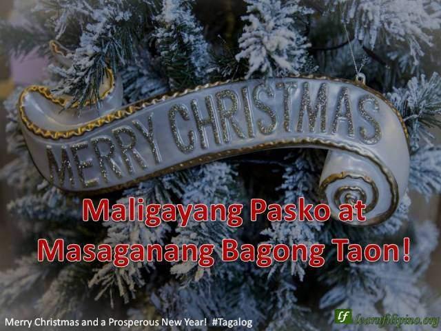 Merry Christmas and a Happy New Year - Tagalog - Maligayang Pasko at Masaganang Bagong Taon!