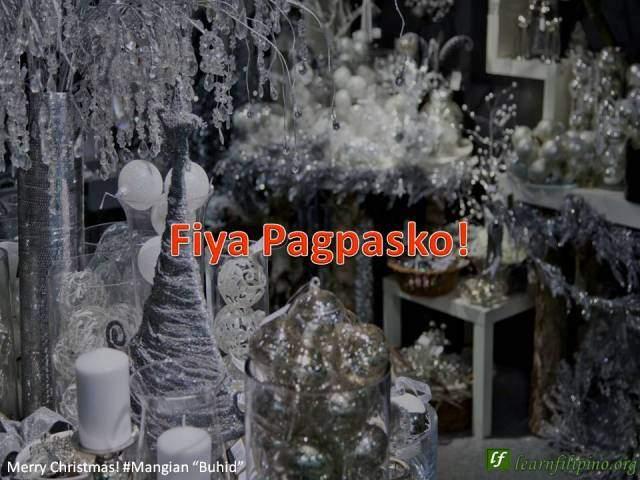 """Merry Christmas - Mangian""""Buhid"""" - Fiya Pagpasko!"""