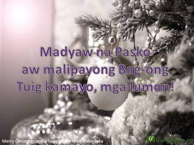Merry Christmas - Mansaka - Madyaw na Pasko aw malipayong Bag-ong Tuig kamayo, mga lumon!