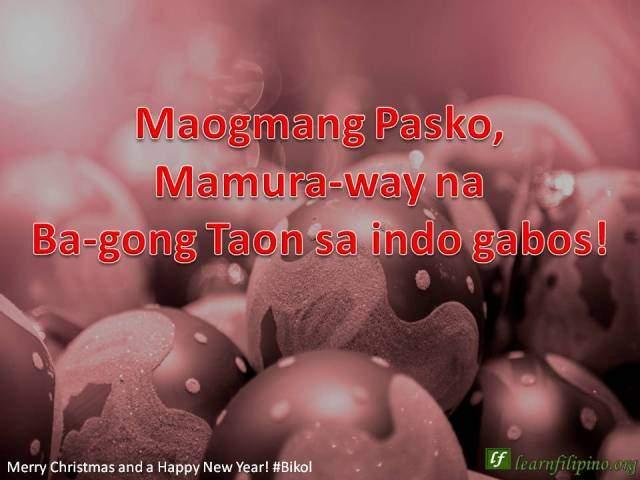 Bikol - Maogmang Pasko, Mamura-way na Ba-gong Taon sa indo gabos!