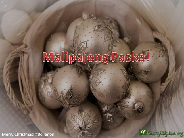 Merry Christmas - Bol anon - Malipajong Pasko!
