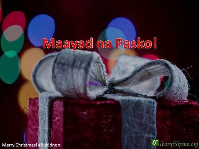 Merry Christmas - Bukidnon - Maayad na Pasko!