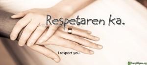 Ilocano Translation - I respect you. - Respetaren ka.