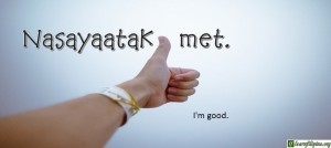 Ilocano Translation - I'm good. - Nasayaatak met.