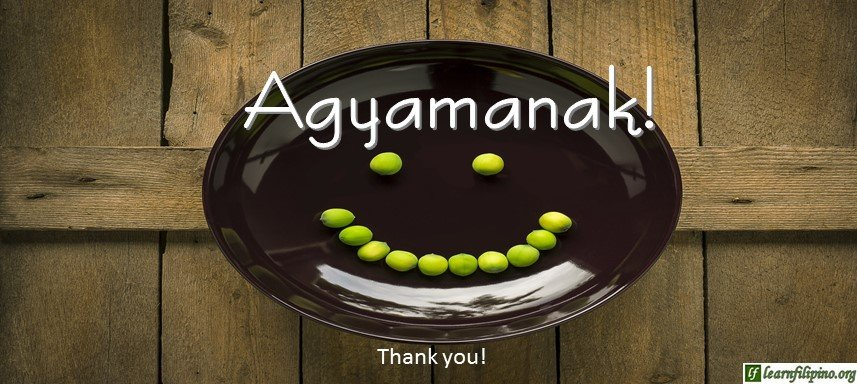 Ilocano Translation - Thank you! - Agyamanak!