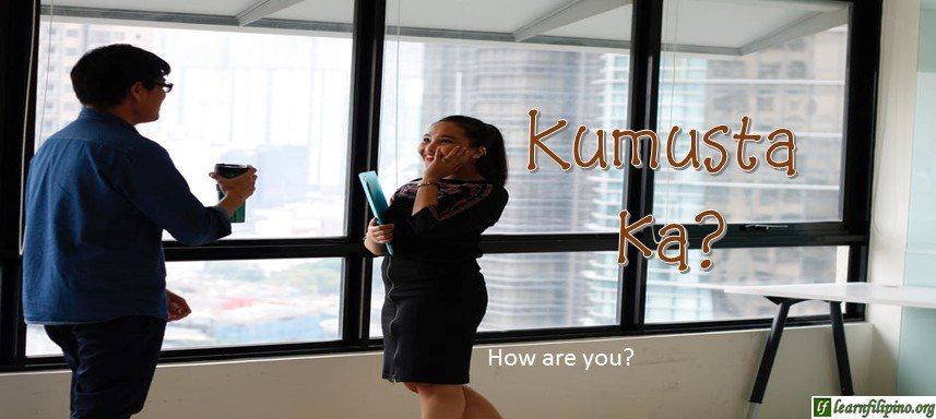 Ilocano Translation - How are you? - Kumusta ka?