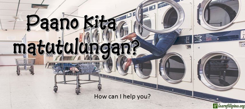 Tagalog Translation - How can I help you? - Paano kita matutulungan?