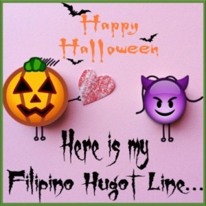 Happy Halloween Here is my Filipino Hugot Line - 1013
