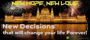 New Hope, New Love, New Decisions that will change your life forever