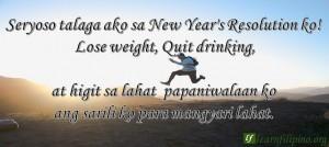 Seryoso talaga ako sa New Year's Resolution ko! Lose weight, Quit drinking at higit sa lahat papaniwalaan ko ang sarili ko para mangyari lahat.