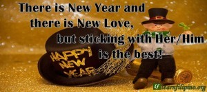 There is New Year and there is New Love, but sticking with Her/Him is the best!