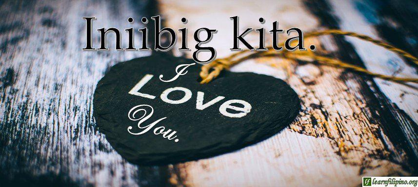 Tagalog Translation - I love you! - Iniibig kita!